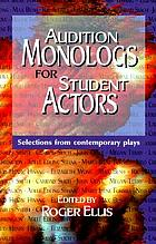 Audition monologs for student actors : selections from contemporary plays