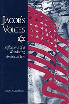 Jacob's voices : reflections of a wandering American Jew