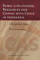 Rural livelihoods, resources, and coping with crisis in Indonesia a comparative study
