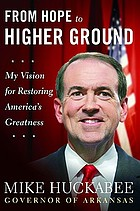 From hope to higher ground : my vision for restoring America's greatness