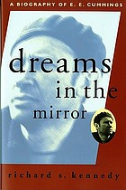 Dreams in the mirror : a biography of E.E. Cummings