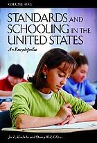 Standards and schooling in the United States : an encyclopedia