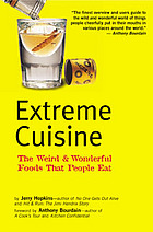 Extreme cuisine : the weird & wonderful foods that people eat