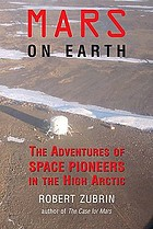Mars on Earth : the adventures of space pioneers in the high Arctic