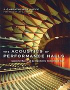 The acoustics of performance halls : spaces for music from Carnegie Hall to the Hollywood Bowl