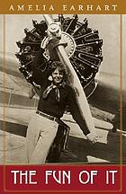 The fun of it : random records of my own flying and of women in aviation