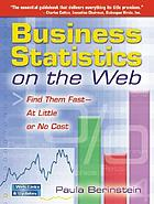 Business statistics on the web : find them fast-at little or no cost