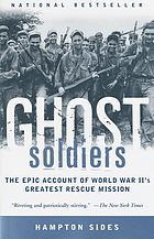 Ghost soldiers : the epic account of World War II's greatest rescue mission