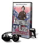 Knothole in the closet : a story about Belle Boyd, a Confederate spy