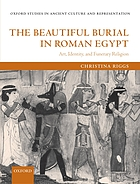 The beautiful burial in Roman Egypt art, identity, and funerary religion