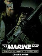 The Marine book : a portrait of America's military elite