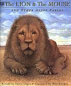 The lion and the mouse : and other Aesop's fables