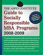 The Aspen Institute guide to socially responsible MBA programs, 2008-2009
