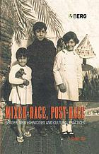 Mixed-race, post-race gender, new ethnicities, and cultural practices