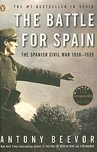 The battle for Spain : the Spanish Civil War, 1936-1939