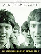 A hard day's write : the stories behind every Beatles song