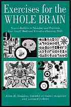 Exercises for the whole brain : neuron-builders to stimulate and entertain your visual, math, and executive-planning skills