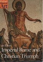 Imperial Rome and Christian triumph : the art of the Roman Empire AD 100-450Imperial Rome and Christian triumph the art of the Roman Empire AD 100-450