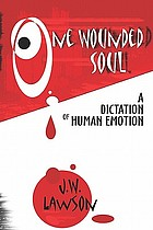 One wounded soul : a dictation of human emotion