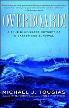 Overboard! : a true blue-water odyssey of disaster and survival