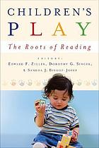 Children's play : the roots of reading