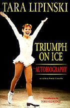Tara Lipinski : triumph on ice : an autobiography