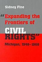 Expanding the frontiers of civil rights : Michigan, 1948-1968