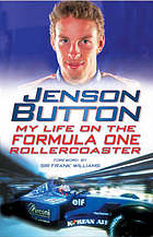 Jenson Button : my turbulent life in Formula One