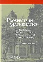 Prospects in mathematics : invited talks on the occasion of the 250th anniversary of Princeton University, March 17-21, 1996, Princeton University