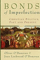 Bonds of imperfection : Christian politics, past and present