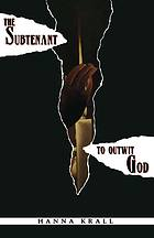 The subtenant ; To outwit God
