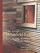 The art of Whitfield Lovell : whispers from the walls