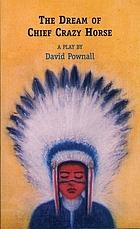 The dream of Chief Crazy Horse