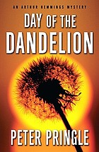 The day of the dandelion : an Arthur Hemmings mystery