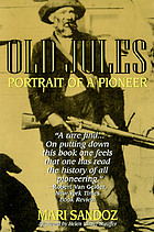 Old Jules : portrait of a pioneer