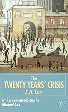 The twenty years' crisis, 1919-1939 : an introduction to the study of international relations