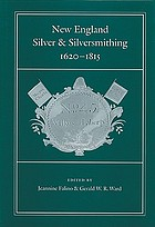 New England silver & silversmithing : 1620-1815