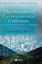 The future of environmental criticism : environmental crisis and literary imagination