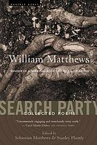 Search party : collected poems of William Matthews