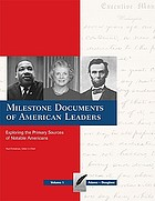 Milestone documents of American leaders : exploring the primary sources of notable Americans