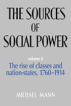 The Sources of Social Power, Volume 2 The Rise of Classes and Nation-States, 1760?1914