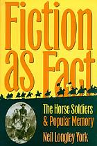 Fiction as fact the Horse Soldiers and popular memory