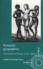 Romantic geographies : discourses of travel, 1775-1844
