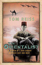 The Orientalist : in search of a man caught between East and West