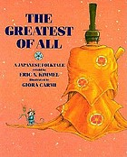 The greatest of all : a Japanese folktale