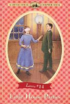 Little house parties : adapted from the Little house books by Laura Ingalls Wilder