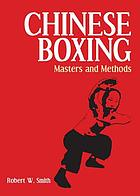 Chinese boxing : masters and methods