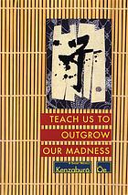 Teach us to outgrow our madness : four short novels