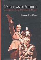 Kaiser and Führer a comparative study of personality and politics