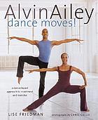 Alvin Ailey dance moves! : a new way to exercise